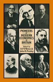 Pioneers of Modern Economics in Britain
