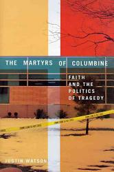 The Martyrs Of Columbine Book PDF