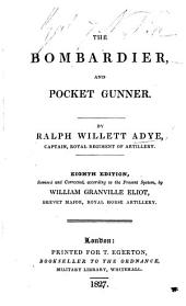 The Bombardier and Pocket Gunner ... Eighth Edition. Revised by W.G. Eliot