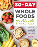30 day Whole Foods Cookbook and Meal Plan