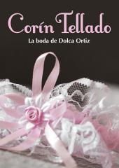La boda de Dolca Ortiz