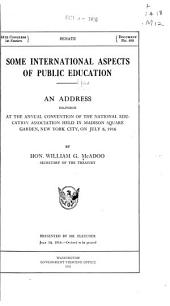 Some International Aspects of Public Education: An Address Delivered at the Annual Convention of the National Education Association, Held in Madison Square Garden, New York City, on July 6, 1916