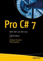 Pro C# 7: With .NET and .NET Core, Edition 8