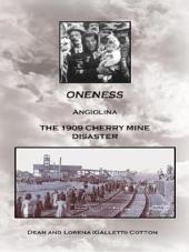 ONENESS: ANGIOLINA THE 1909 CHERRY MINE DISASTER