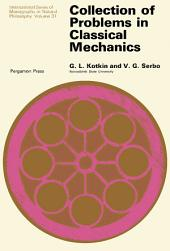 Collection of Problems in Classical Mechanics: International Series of Monographs in Natural Philosophy