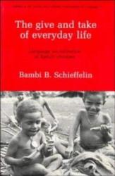 The Give And Take Of Everyday Life Book PDF
