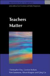 Teachers Matter  Connecting Work  Lives And Effectiveness PDF