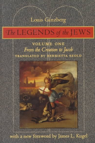 The Legends of the Jews  From the Creation to Jacob PDF