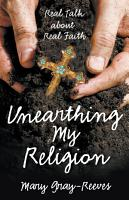 Unearthing My Religion PDF