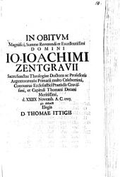 In Obitvm ... Io. Ioachimi Zentgravii SS. Theologiae Doctoris ... Elegia D. Thomae Ittigii