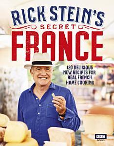 Rick Stein   s Secret France PDF