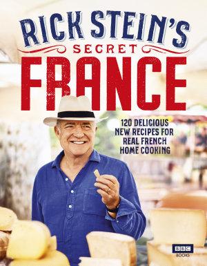 Rick Stein   s Secret France