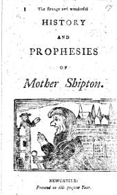 The Strange and Wonderful History and Prophesies of Mother Shipton