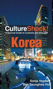 CultureShock! Korea: A Survival Guide to Customs and Etiquette