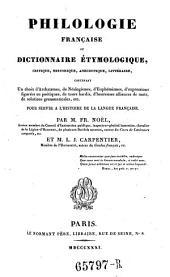 Philologie Francaise ou dictionnaire etymologique, critique, historique, anecdotique, litteraire (etc.)- Paris, Le Normant 1831