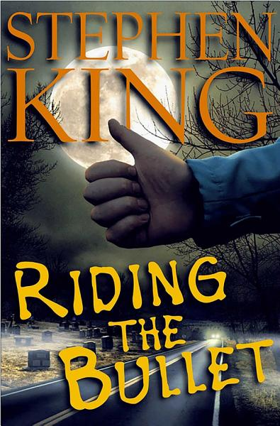 Download Riding the Bullet Book