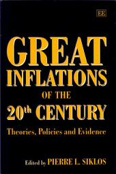 Great Inflations of the 20th Century: Theories, Policies, and Evidence