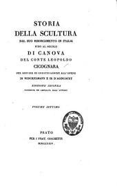 Storia della scultura dal suo risorgimento in Italia fino al secolo di Canova: per servire di continuazione all'opere di Winckelmann e di d'Agincourt, Volume 7