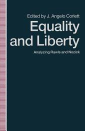Equality and Liberty: Analyzing Rawls and Nozick