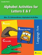 Alphabet Activities for Letters E & F: Mrs. E's Extraordinary Alphabet Activities