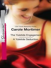 The Yuletide Engagement & A Yuletide Seduction: An Anthology