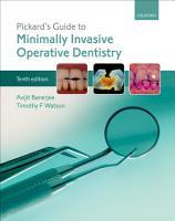 Pickard s Guide to Minimally Invasive Operative Dentistry PDF