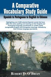 A Comparative Vocabulary Study Guide: Spanish to Portuguese to English to Chinese