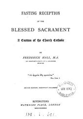 Fasting Reception of the Blessed Sacrament: A Custom of the Church Catholic