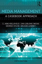 Media Management: A Casebook Approach, Edition 5