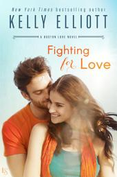 Fighting for Love: A Boston Love Novel