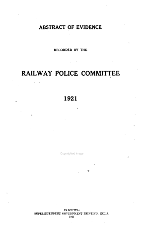 Abstract of Evidence Recorded by the Railway Police Committee, 1921