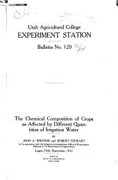 The Chemical Composition of Crops as Affected by Different Quantities of Irrigation Water: Volumes 115-120