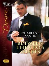 Between The CEO's Sheets