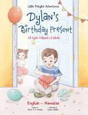 Dylan's Birthday Present - Bilingual Hawaiian and English Edition