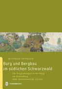 Burg und Bergbau im s  dlichen Schwarzwald PDF