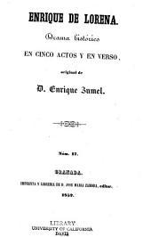 Enrique de Lorena: drama histórico en cinco actos y en verso