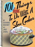 101 More Things to Do with a Slow Cooker PDF