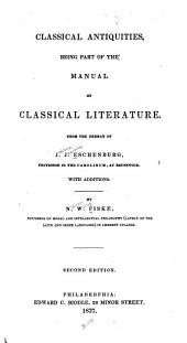 Classical Antiquities: Being Part of the Manual of Classical Literature