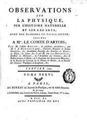 Observations et Memoires sur la Physique, sur L'Histoire Naturelle et sur les Arts et Métiers: avec des planches en taille - douce, ..., Volume36