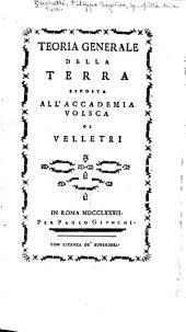 Teoria generale della terra: esposta all'Accademia Volsea di Velletri