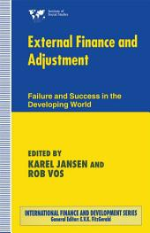 External Finance and Adjustment: Failure and Success in the Developing World