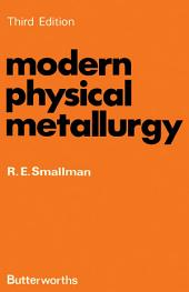 Modern Physical Metallurgy: Edition 3