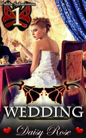 "Wedding: Book 1 of ""Public Submission"""