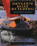 Devlin s Boatbuilding  How to Build Any Boat the Stitch and Glue Way PDF