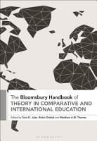 The Bloomsbury Handbook of Theory in Comparative and International Education PDF