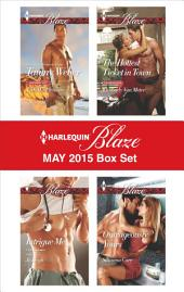 Harlequin Blaze May 2015 Box Set: A SEAL's Pleasure\Intrigue Me\The Hottest Ticket in Town\Outrageously Yours