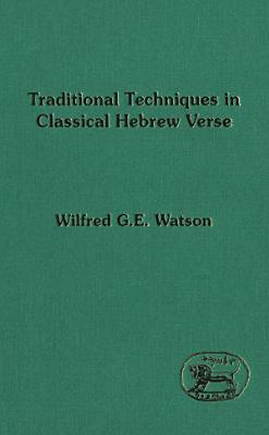 Traditional Techniques in Classical Hebrew Verse PDF