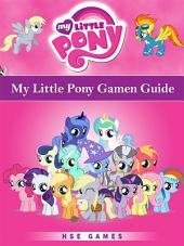 My Little Pony Gamen Guide