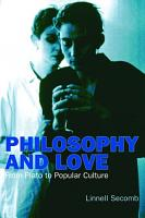 Philosophy and Love  From Plato to Popular Culture PDF