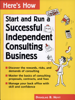 Start and Run a Successful Independent Consulting Business
